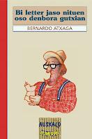 Bi letter jaso nituen oso denbora gutxian, Bernardo Atxaga