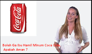 apakah boleh ibu hamil minum coca cola ?