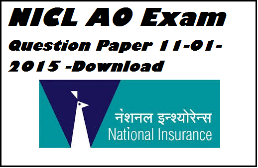 nicl, nicl ao exam paper, national insurance corporation limited , Download NICL AO Exam Paper Held on 11-01-2015