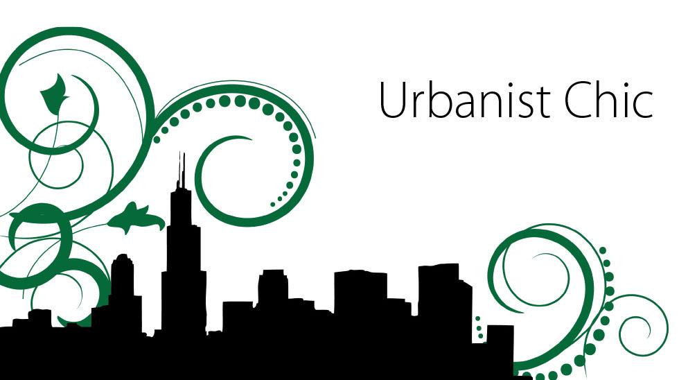 Urbanist Chic