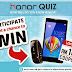 Huawei Honor Quiz : Win Honor 3C, Talk Band, Vmall Coupon