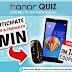 Huawei Honor Quiz : Win Honor 3C, Talk Band, Vmall Coupon