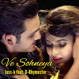 Ve Sohneya Lyrics - Jass-K Feat. D-Rhymester