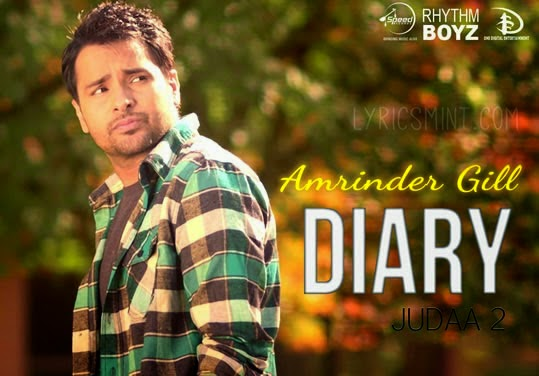 diary lyrics & hd video  judaa 2 amrinder gill