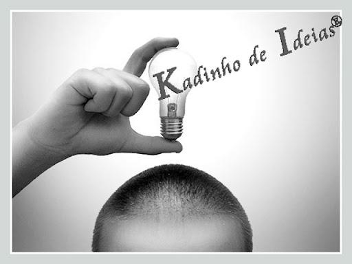 Kadinho de Ideias®