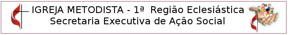 Ministério de Ação Social da Igreja Metodista - 1ª Região Eclesiástica