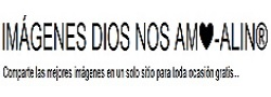 IMÁGENES DIOS NOS AMA❤-ALIN®:)