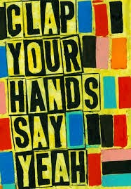 Clap Your Hands and Say Yeah
