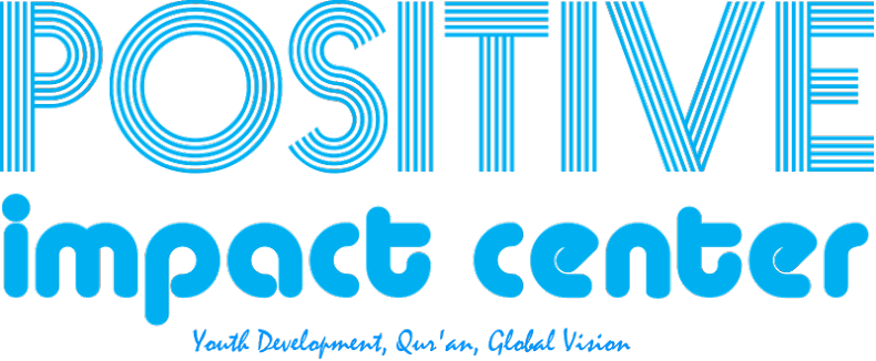 Positive Impact Center I Youth Development, Qur'an, Global Vision