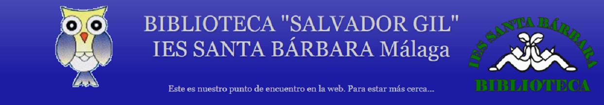 """BIBLIOTECA """"SALVADOR GIL"""" <br> IES SANTA BÁRBARA  Málaga<br>"""