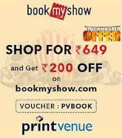 Printvenue : Bookmyshow Blockbuster Offer – Rs. 200 Bookmyshow Voucher on Rs. 649 Shop : Buy To Earn