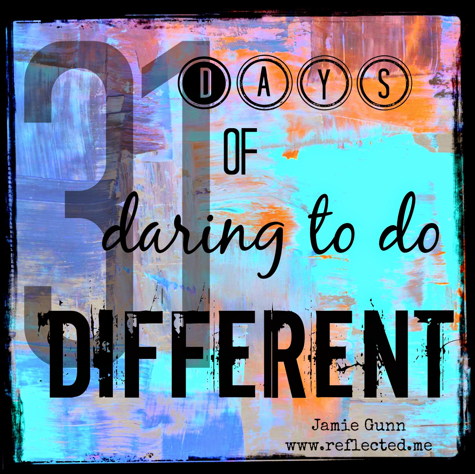 31 Days of Daring to Do Different