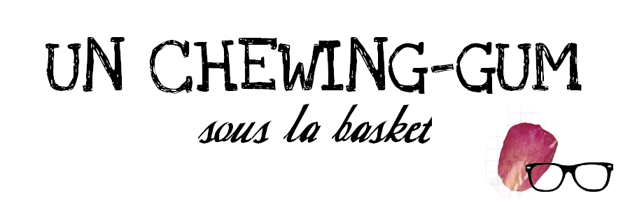 Un chewing-gum sous la basket ! 