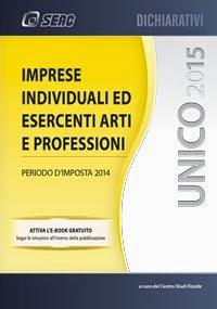 Unico 2015. Imprese Individuali ed Esercenti Arti e Professioni. Periodo d'imposta 2014