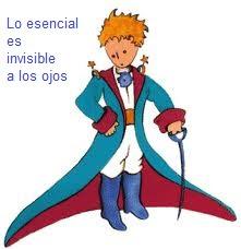 """La imagen muestra al Principito y una leyenda que reza """"lo esencial es invisible a los ojos"""""""