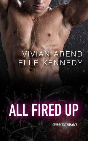 All Fired Up by Vivian Arend, Elle Kennedy