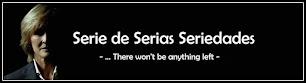 Serie de Serias Seriedades