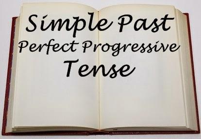 Simple Past Perfect Progressive Tense