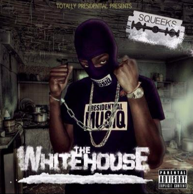Squeeks - The White House Album / Mixtape Cover