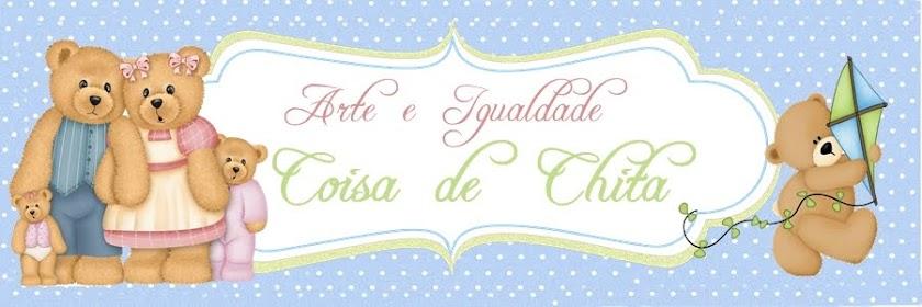 ***COISA DE CHITA***