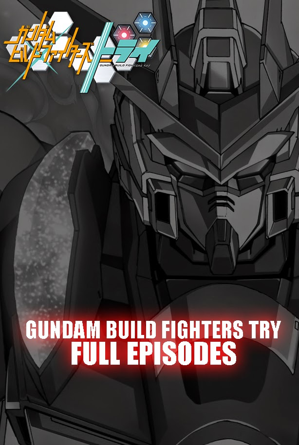 Gundam Build Fighters TRY Episodes