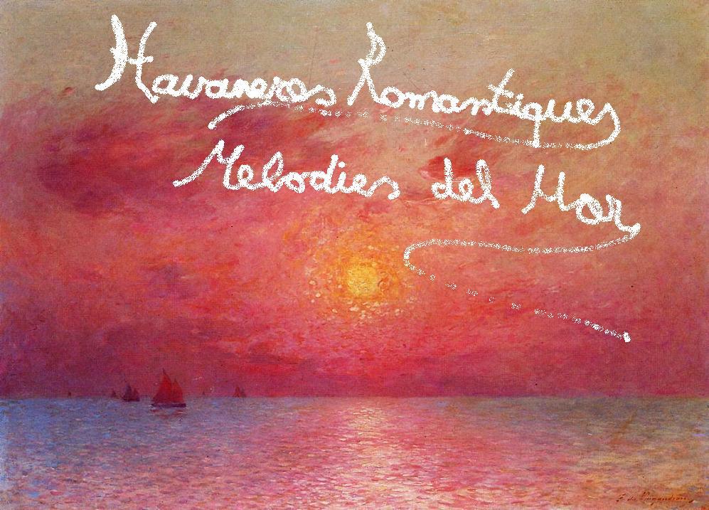 Les Havaneres Romàntiques * Melodies del Mar
