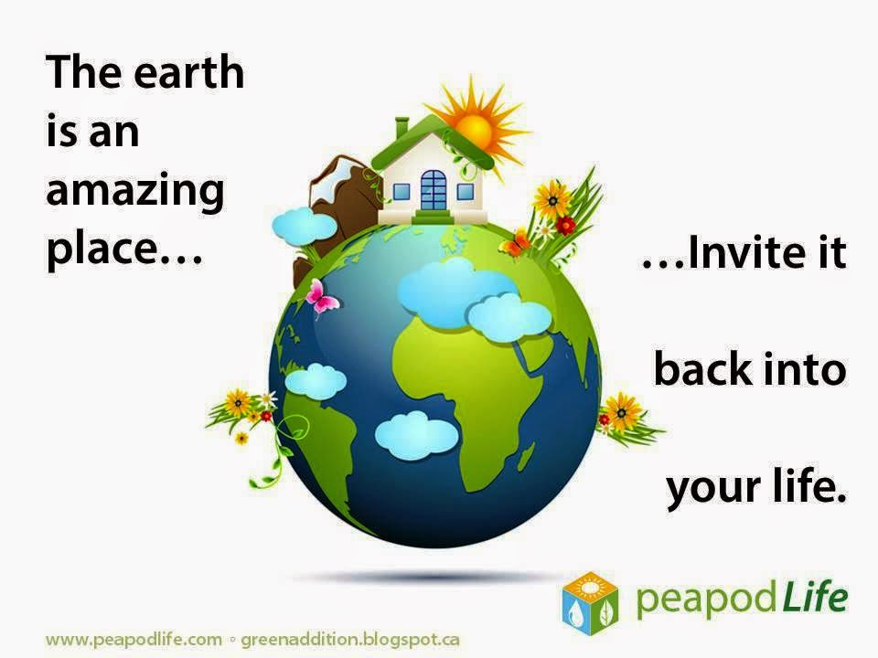 The earth is an amazing place…invite it back into your life PeapodLife
