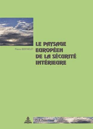 Le paysage européen de la sécurité intérieure