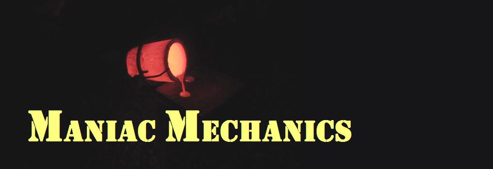 Maniac Mechanics