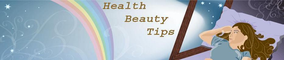Health and Beauty Tips for Men, Women & Children