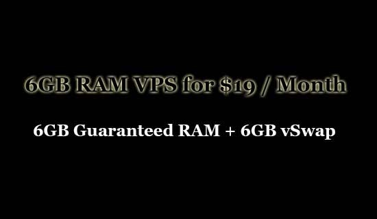6GB RAM VPS for 19 USD Per Month