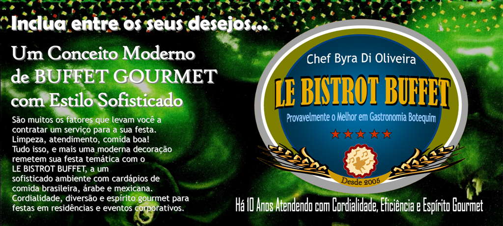 Buffet Gourmet - Le Bistrot Buffet | Gastronomia Botequim