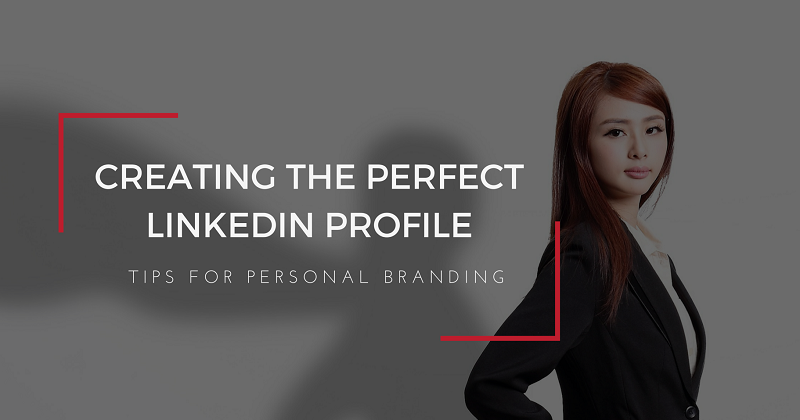 Personal Branding: Tips for Creating the Perfect LinkedIn ...