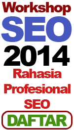 Workshop SEO 2014 - Rahasia Profesional SEO