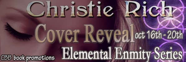 Elemental Enmity Series by Christie Rich – Cover Reveal + Giveaway