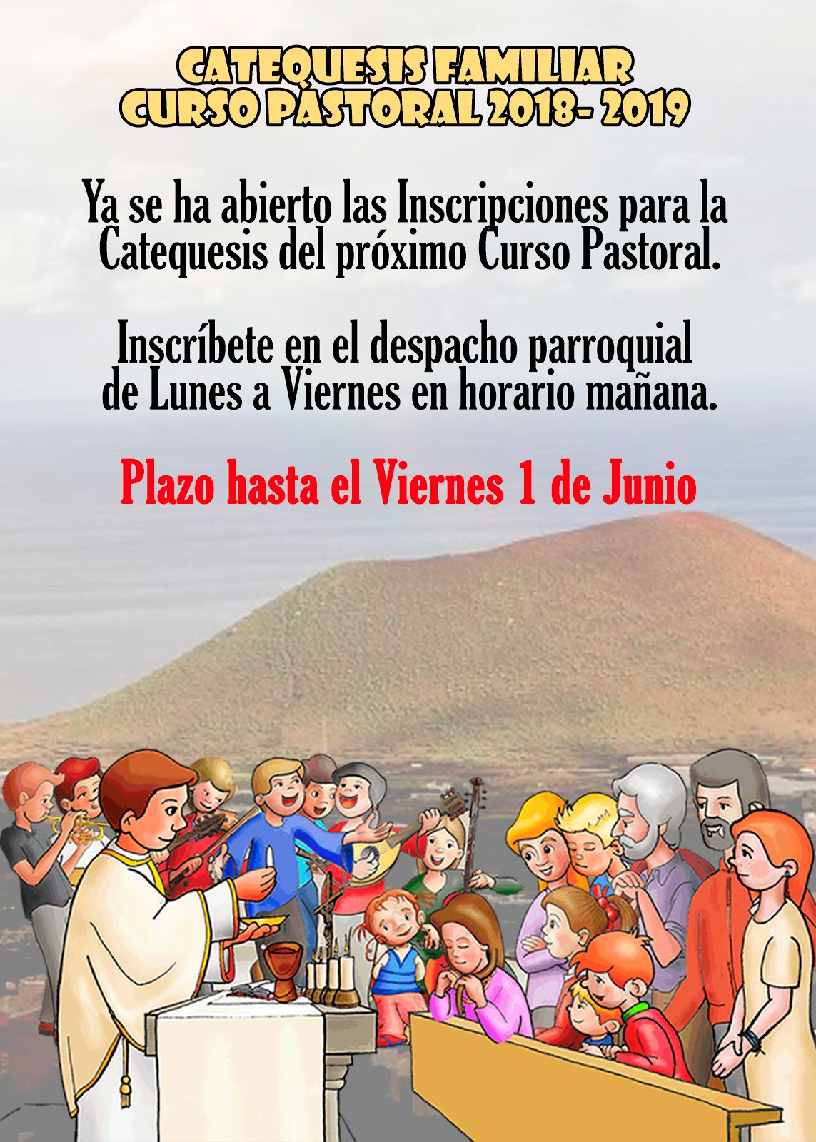 Inscripción a la Catequesis para el Curso Pastoral 2018 / 2019. Pincha en el cartel