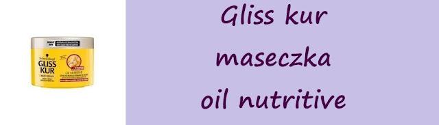 Maska gliss kur oil nutritive - wielkie rozczarowanie