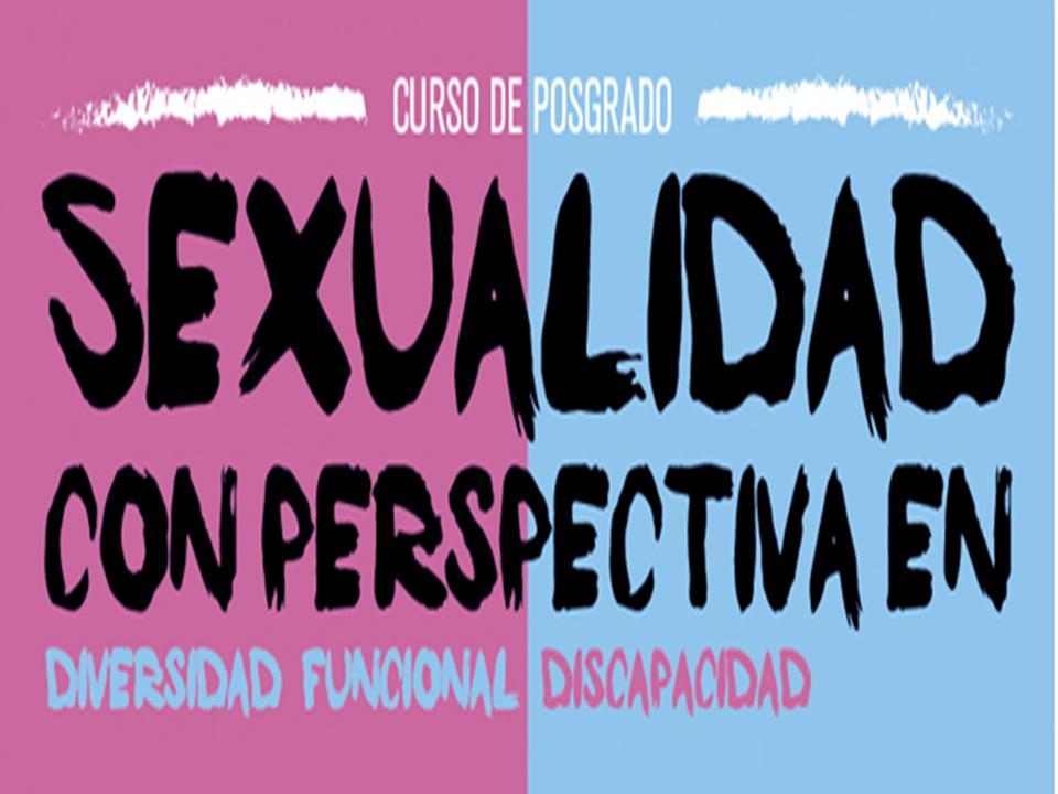 Curso de posgrado SEXUALIDAD con perspectiva en diversidad funcional/discapacidad