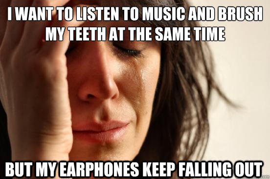 Earphones keep falling out