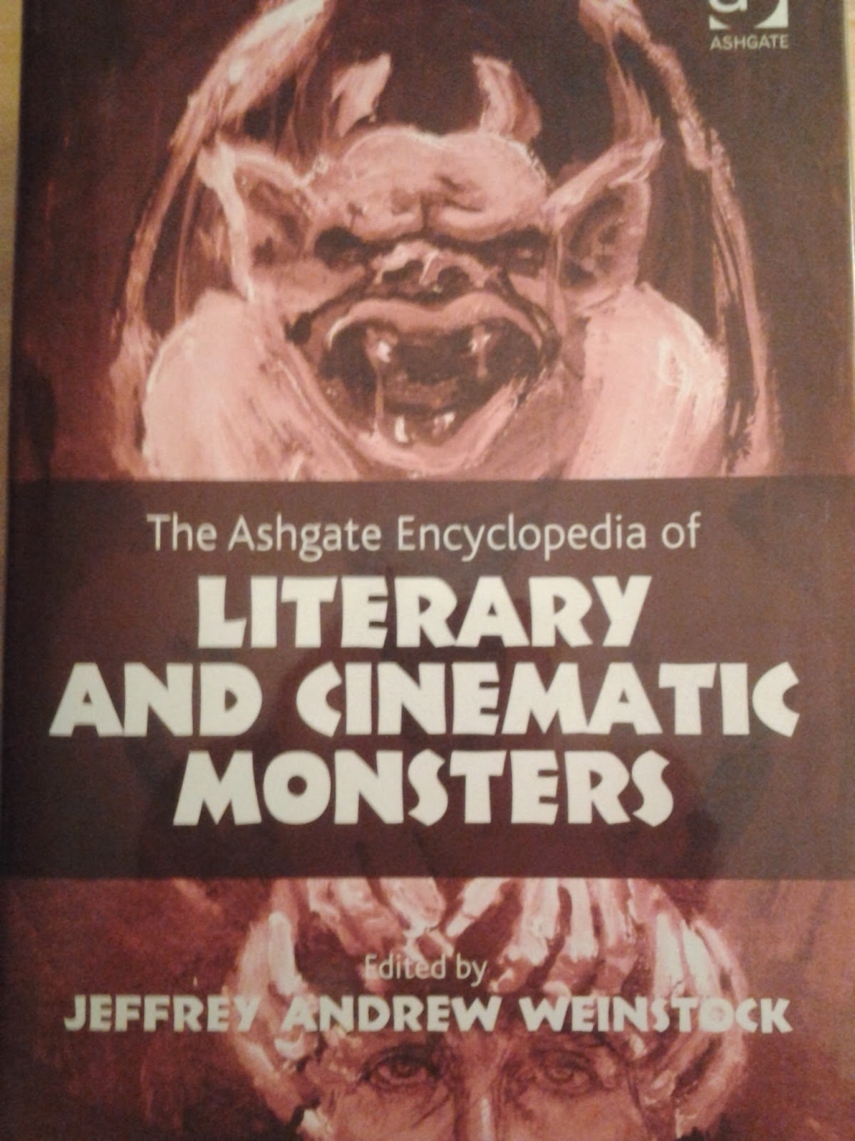 The Ashgate Encyclopedia of Literary and Cinematic Monsters, ed by Dr. Jeffrey Weinstock from Ashgate Publishing Ltd