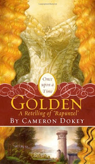 bookcover of Golden: A Retelling of RAPUNZEL by Cameron Dokey