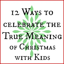 12 Ways to Celebrate the True Meaning of Christmas with Kids from Reading Confetti