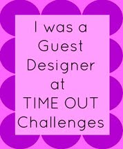 Guest Designer for Time Out Challenges