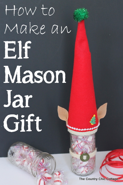 Elf mason jar gift for christmas the country chic cottage Country christmas gifts to make