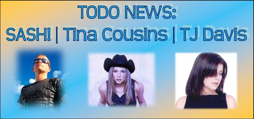 Todo News | SASH!, Tina Cousins & TJ Davis