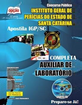 Apostila Completa Auxiliar de Laboratório - IGP -SC Instituto Geral de Perícias de SC Edital 2014