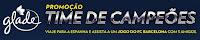 Promoção Time de Campeões Glade www.gladetimedecampeoes.com.br