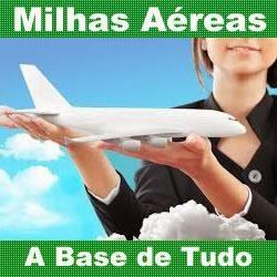 Milhas Aéreas, A Base de tudo