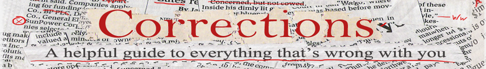 Corrections: A helpful guide to everything that's wrong with you