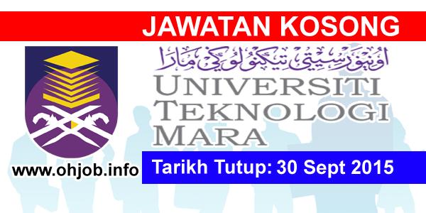 Jawatan Kerja Kosong Universiti Teknologi MARA (UiTM) logo www.ohjob.info septembe 2015